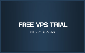 Free VPS Trial 2018 No Credit Card 30 Days Linux Windows