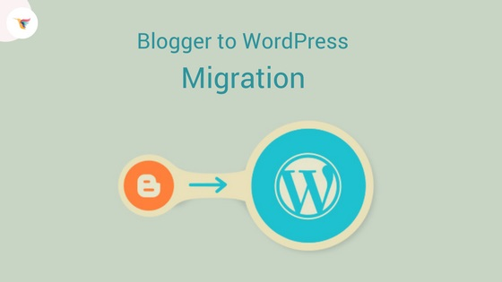 Blogger to WordPress Blog Migration