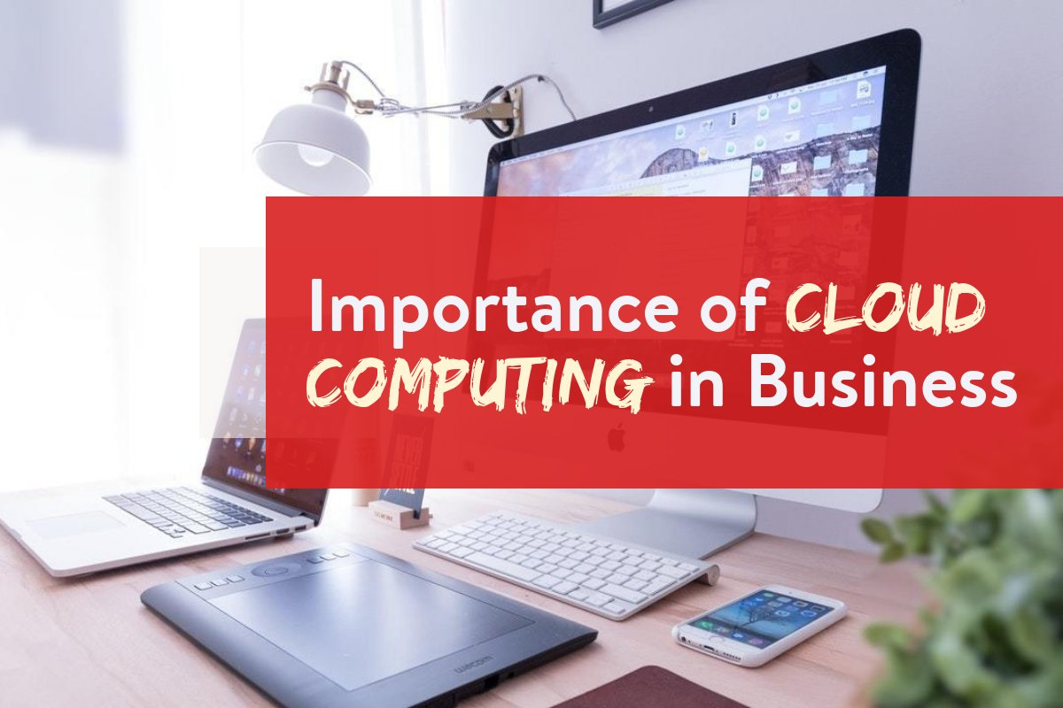 importance of cloud computing in business