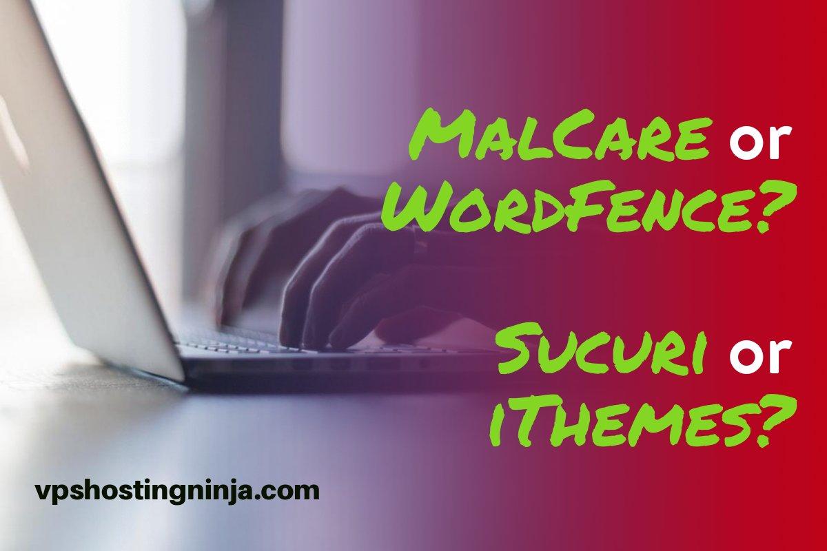 MalCare vs WordFence vs Sucuri vs iThemes