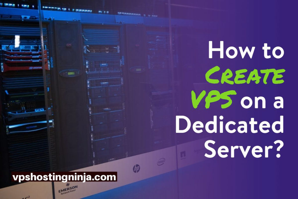 How to Create VPS on a Dedicated Server