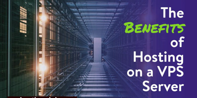 Benefits of hosting on a VPS server