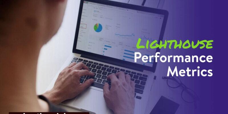 Lighthouse Performance Metrics